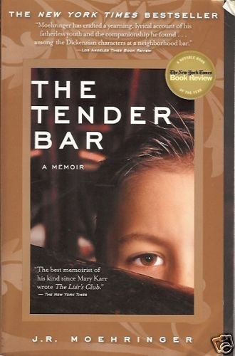 THE TENDER BAR A Memoir J R Moehringer