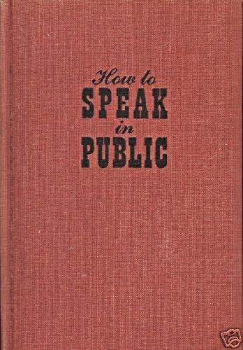 HOW TO SPEAK IN PUBLIC by C.W.  Wright