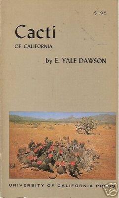 CACTI OF CALIFORNIA By E. Yale Dawson Cactus 1971