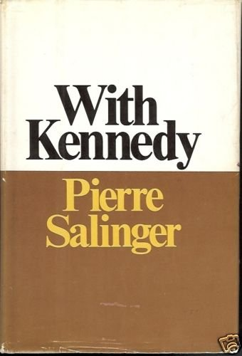 WITH KENNEDY PIERRE SALINGER