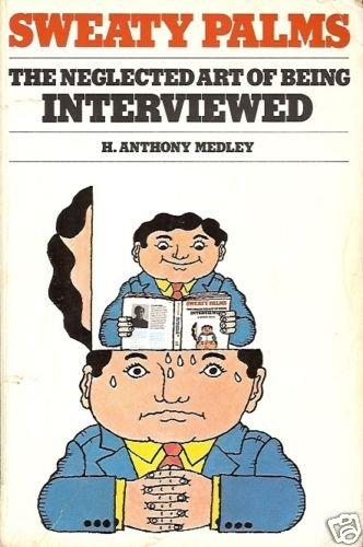 THE NEGLECTED ART OF BEING INTERVIEWED Medley