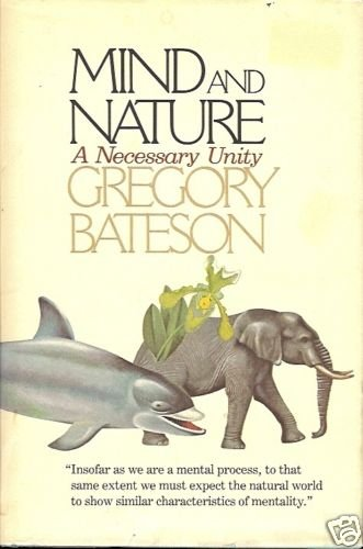 MIND AND NATURE NECESSARY UNIY GREGORY BATESON