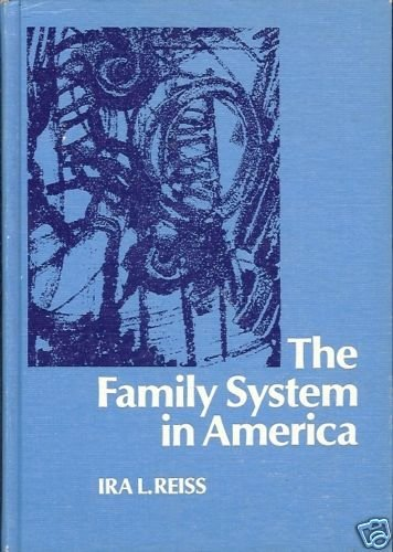 THE FAMILY SYSTEM IN AMERICA IRA L REISS