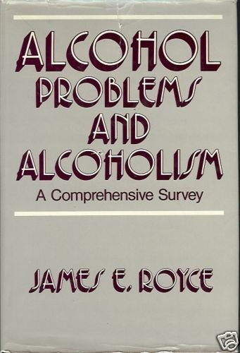 ALCOHOL PROBLEMS & ALCOHOLISM COMPREHENSIVE SURVEY