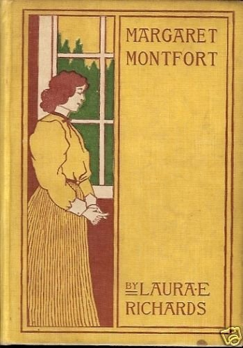 MARGARET MONTFORT BY LAURA E RICHARDS 1898