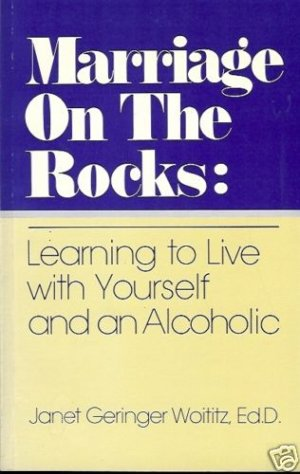 MARRIAGE ON THE ROCKS LEARNING TO LIVE WITH YOURSELF &