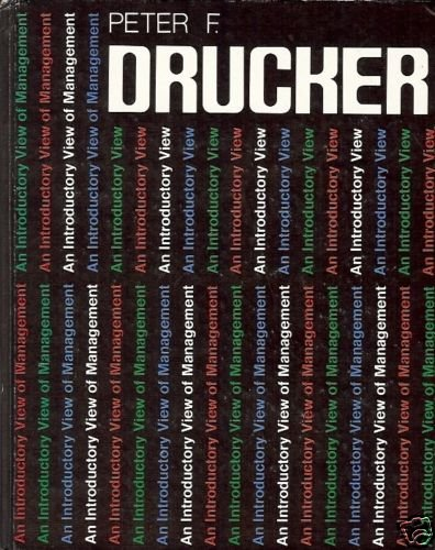 AN INTRODUCTOY VIEW OF MANGEMENT Peter Drucker