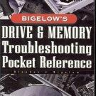 BIGELOW'S DRIVE & MEMORY TROUBLESHOOTING POCKET REFEREN