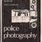 POLICE PHOTOGRAPHY LAW ENFORCEMENT FIELDBOOKS SANSONE