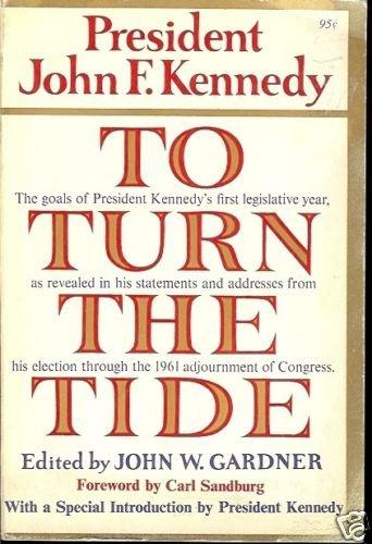 TO TURN THE TIDE PRESIDENT JOHN F. KENNEDY1962