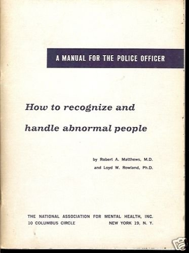 HOW TO RECOGNIZE & HANDLE ABNORMAL PEOPLE 1960 POLICE