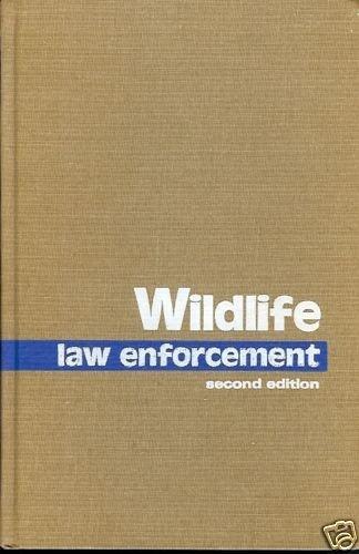WILDLIFE LAW ENFORCEMENT 2ND EDITION 1976