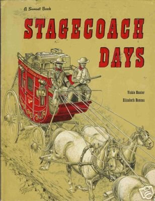 STAGECOACH DAYS  By Vicki  Hunter and Elizabeth Hamma