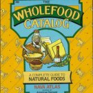 THE WHOLEFOOD CATALOG By Nava Atlas American harvest