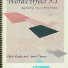 WORDPERFECT 5.1 beginning word processing Manual