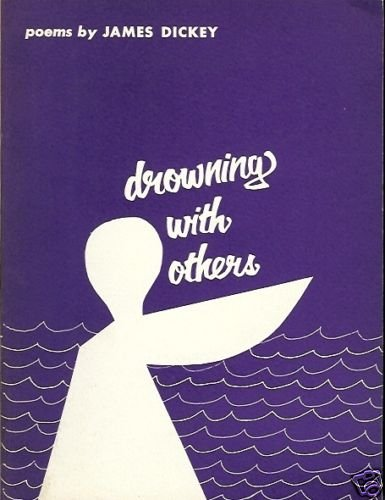 DROWNING WITH OTHERS POEMS BY JAMES DICKEY