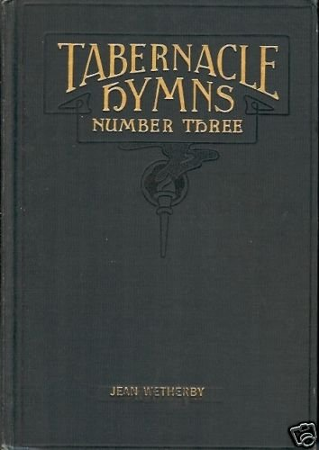TABERNACLE HYMNS NUMBER THREE JEAN WETHERBY
