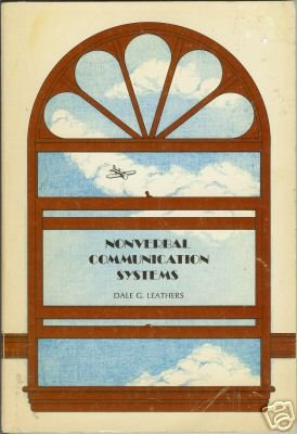 NONVERBAL COMMUNICATION SYSTEMS By Dale G. Leathers 76