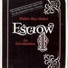 ESCROW AN INTRODUCTION  1 BY WALTER ROY HUBER