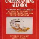 UNDERSTANDING ALCOHOL  and it abuses a complete guide t