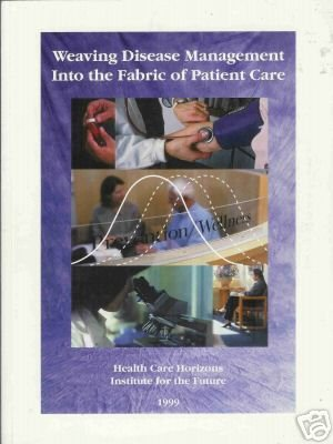 WEAVING DISEASE MANAGEMENT INTO FABRIC OF PATIENT CARE