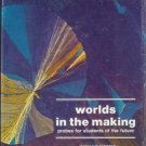 WORLDS IN THE MAKING probes for students of the future