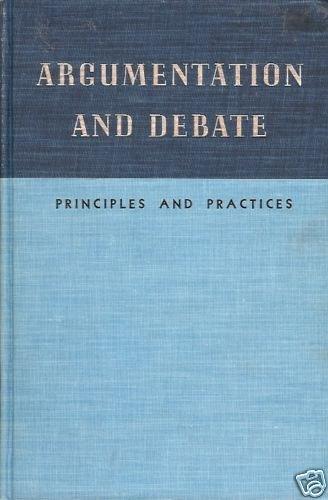 ARGUMENTATION AND DEBATE principles and practice