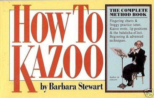 HOW TO KAZOO by Barbara Stewart
