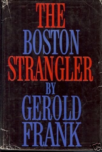 THE BOSTON STRANGLER BY GEROLD FRANK 1966