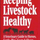 KEEPING LIVESTOCK HEALTHY By Bruce Haynes