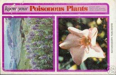 KNOW YOUR POISONOUS PLANTS By Wilma Roberts James