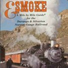 CINDERS AND SMOKE A MILE BY MILE GUIDE FOR THE DURANGO