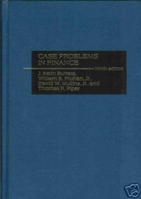 CASE PROBLEMS IN FINANCE  ninth edition By Butters