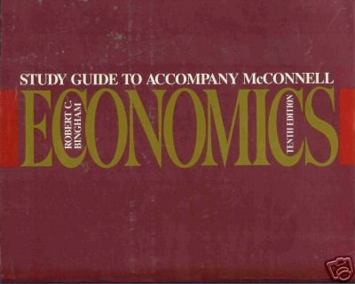 STUDY GUIDE TO ACCOMPANY McConnell ECONOMICS By Bingham