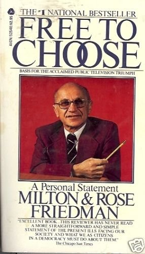 FREE TO CHOOSE a personal statement Milton & R Friedman