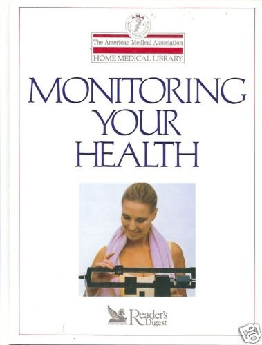 MONITORING YOUR HEALTH by Charles B. Clayman