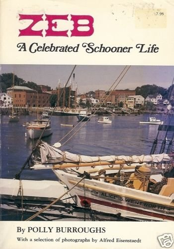 ZEB A CELEBRATED SCHOONER LIFE by P Burroughs