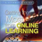 GETTING THE MOST FROM ONLINE LEARNING A LEARNER'S GUIDE