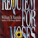REQUIEM FOR MOSES WILLIAM X. KIENLE