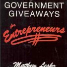 GOVERNMENT GIVEAWAYS FOR ENTREPRENEURS MATTHEW LESKO