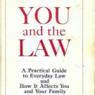 YOU AND THE LAW A PRACTICAL GUIDE TO EVERYDAY LAW & HOW