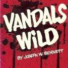 VANDALS WILD BY JOSEPH W. BENNETT