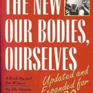 THE NEW OUR BODIES OURSELVES UPDATED & EXPANDED FOR 90s