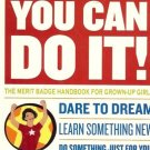 YOU CAN DO IT!  THEMERIT BADGE HANDBOOK FOR GROW-UP GIR