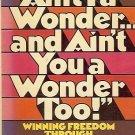 AIN'T I A WONDER & AIN'T YOU A WONDER, TOO! FREEDOM THR