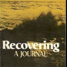 RECOVERING A JOURNAL MAY SARTON