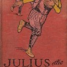 JULIUS THE STREET BOY OR OUT WEST BY HORATIO ALGER JR.