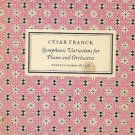 CESAR FRANCK SYMPHONIC VARIATIONS FOR PIANO & ORCHESTRA