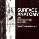 SURFACE ANATOMY AN INSTRUCTION MANUAL JOHN BASMAJIAN,