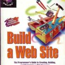 BUILD A WEB SITE THE PROGRAMMER'S GUIDE TO CREATING, BU